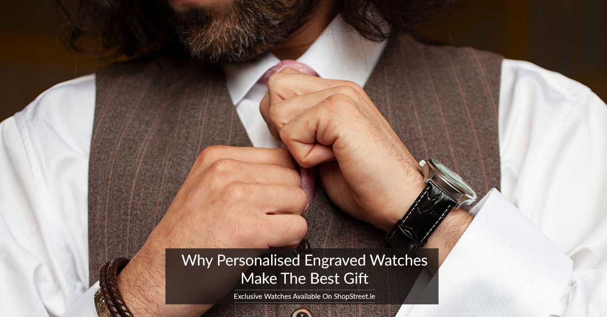 Why Personalised Engraved Watches Make the Best Gift