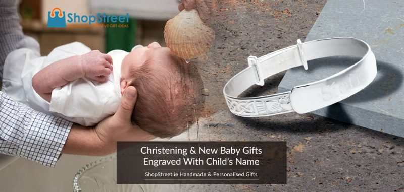 2020's Top Christening, New Baby and Keepsake Gifts Personalised & Engraved with Child's Name Ireland including Handmade & Sterling Silver Christening Gifts.