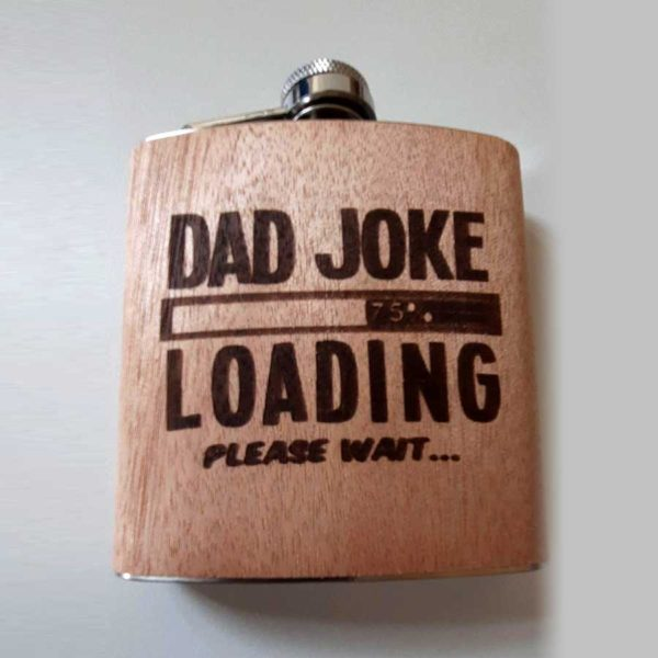 """Dad Joke Father's Day Hip Flask. Fun laser engraved wood clad hip flask with """"Dad Joke Loading"""" engraved on the front. Holds 6ozs of Dads favourite tipple."""